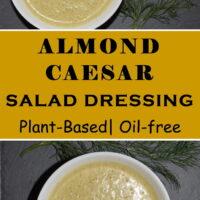 Almond Caesar Dressing with Whole Plant foods | WellnessDove