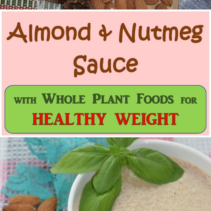 Almond & Nutmeg Sauce | Whole Natural Plant Foods