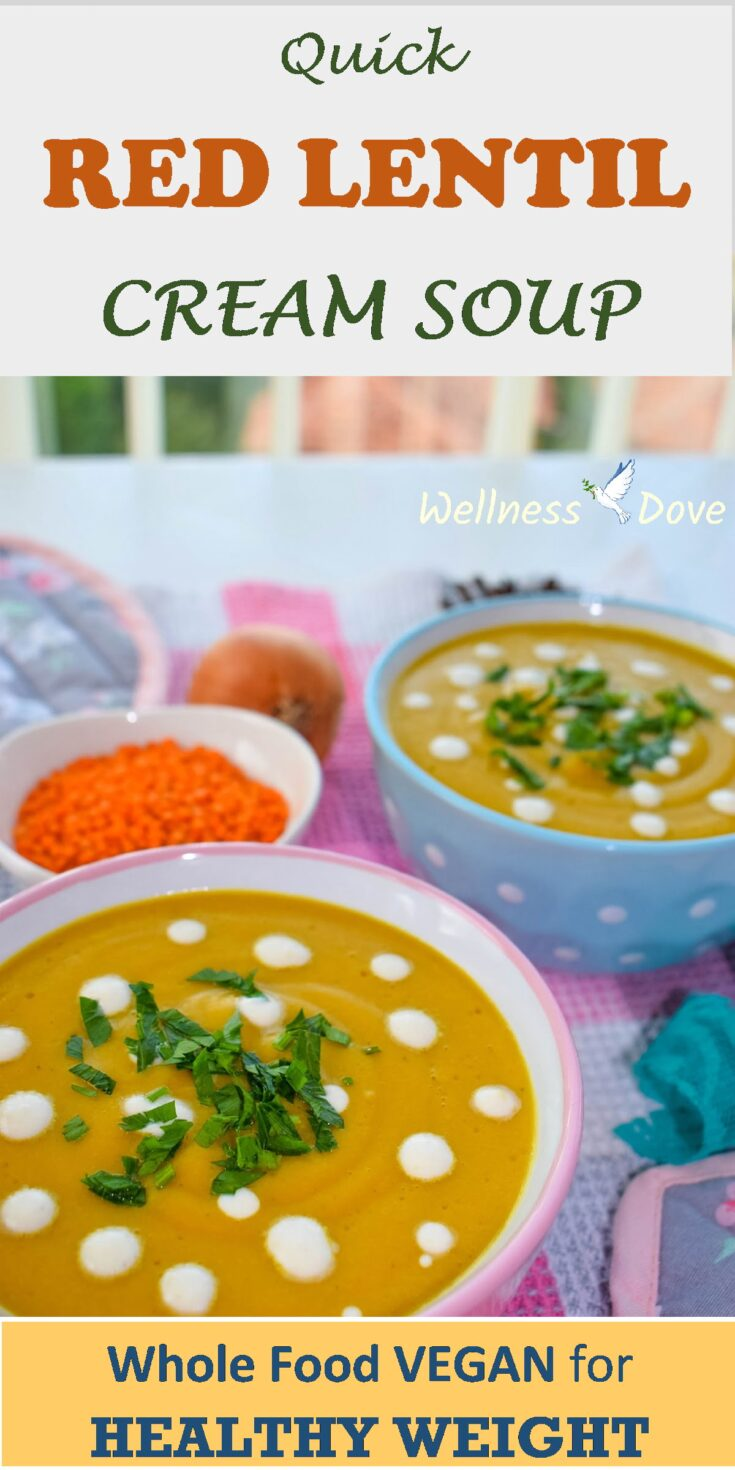 Easy and quick Red Lentil Cream Soup recipe! It might look like a soup but it's lentil-rich and really satiating. And super-healthy, with whole natural plant foods only. No added oils!